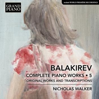Cover Balakirev: Complete Piano Works, Vol. 5