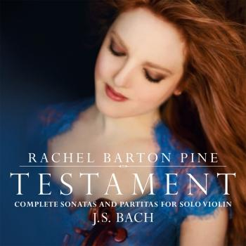 Cover Testament: Complete Sonatas and Partitas for Solo Violin by J. S. Bach