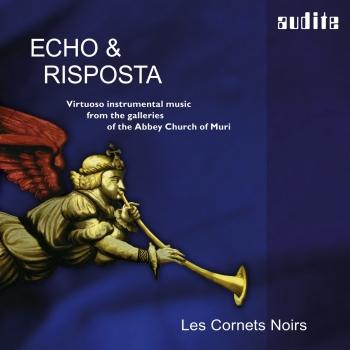 Cover Echo & Risposta (Virtuoso Instrumental Music from the Galleries of the Abbey Church of Muri)