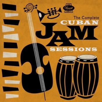 Cover The Complete Cuban Jam Sessions (Remastered)