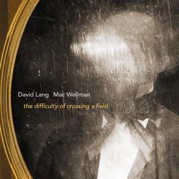 Cover David Lang: The Difficulty of Crossing a Field
