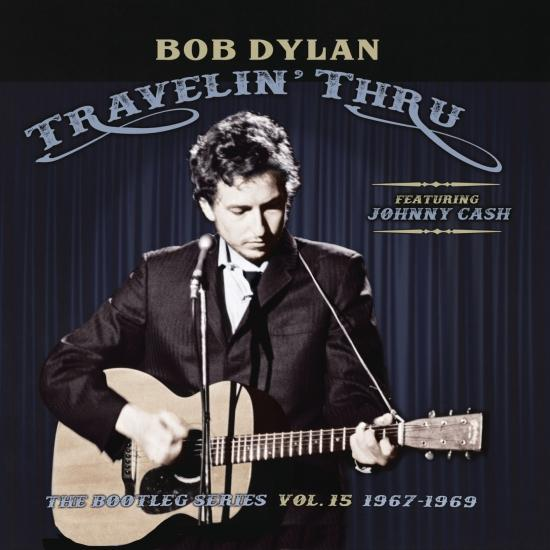 Cover Travelin' Thru, 1967 - 1969: The Bootleg Series, Vol. 15 (Remastered)