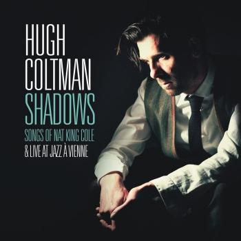 Cover Shadows - Songs of Nat King Cole & Live at Jazz à Vienne (Deluxe Version)