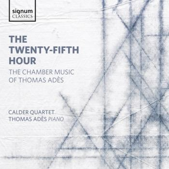 Cover Adès: The Twenty-Fifth Hour - Chamber Music of Adès